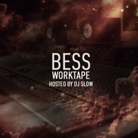 Bess & Dj Slow - WorkTape