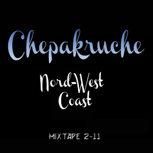 ChePakruche - Nord-West Coast (Mixtape)